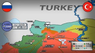 15 июня 2018. Военная обстановка в Сирии. Сообщения о возможном вводе в Талль Рифаат турецких войск.