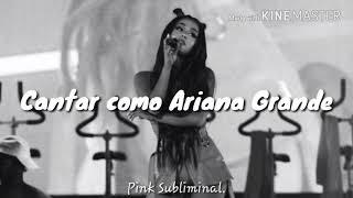 Cantar como Ariana Grande /Forzado/ ୨୧*° Pink Subliminal