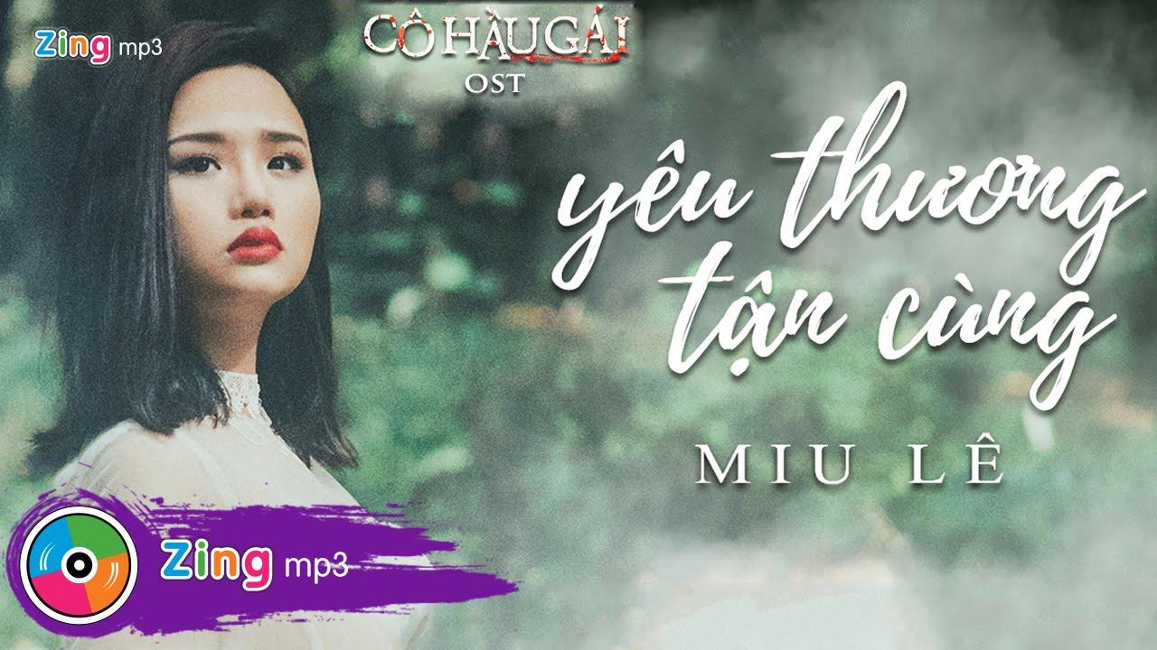 Yêu Thương Tận Cùng (Cô Hầu Gái OST) - Miu Lê (Audio)