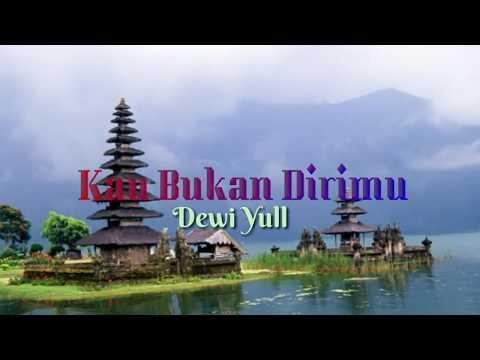 Kau Bukan Dirimu - Dewi Yull (Lyrics)