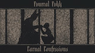 FVNERAL FVKK - Carnal Confessions (2019) Full Album Official (Epic Traditional Doom Metal)