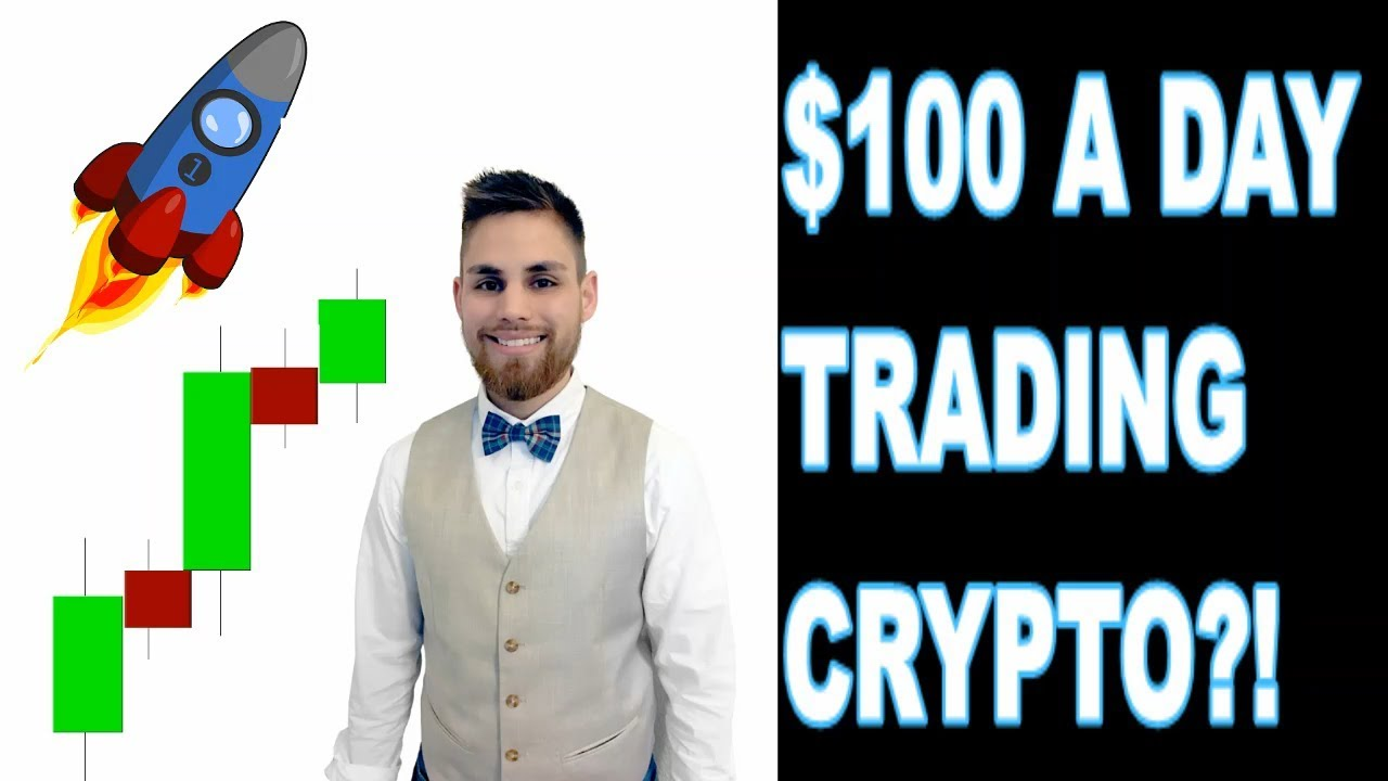 make 100 a day trading cryptocurrency