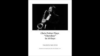 Chris Potter plays Cherokee in 10 Keys (Charles McNeal Transcription)  HD