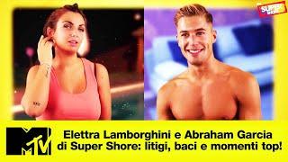 Elettra Lamborghini e Abraham Garcia di Super Shore: litigi, baci e momenti top!