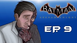 """Batman: Arkham Knight! """"Two-Face Attacks!"""" (Episode 9) Fear Gas Released!"""