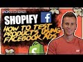 How To Test Shopify Products Using Facebook Ads (Dropshipping)