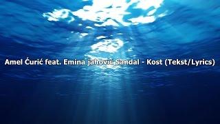 Amel Ćurić feat. Emina Jahović Sandal - Kost (Tekst/Lyrics)
