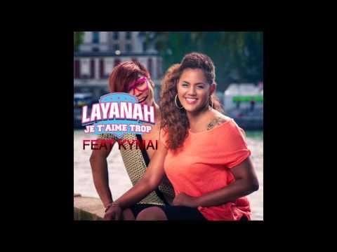LAYANAH - Je T'aime Trop feat KYMAÏ
