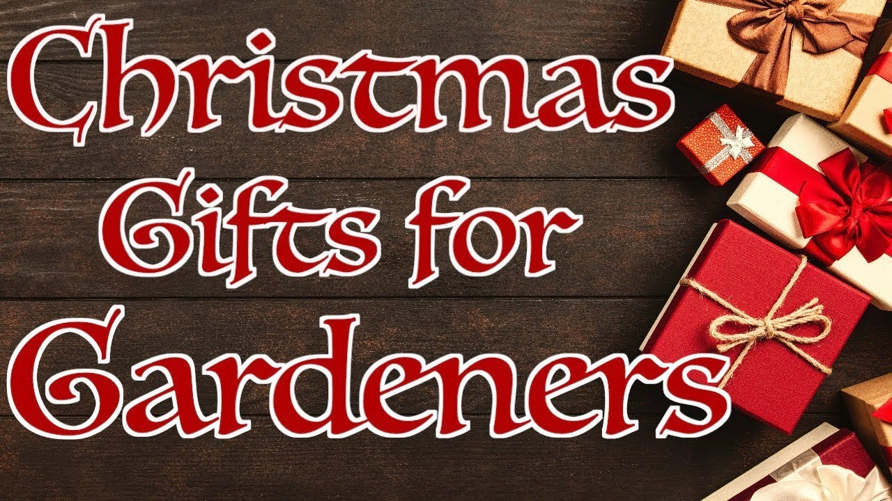 5 Best Christmas Gifts for Gardeners - YouTube