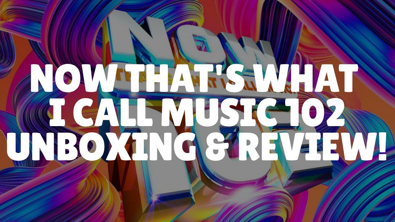 Now That S What I Call Music 102 Unboxing Review Youtube