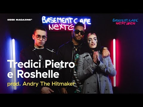 Basement Cafè Next Gen: Tredici Pietro E Roshelle (Prod. Andry The Hitmaker)