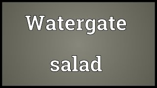 Watergate Salad Meaning