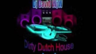 Dj David WjW-Dirty Dutch House Mix (Part 2)