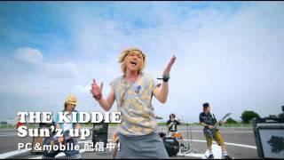 Sun'z up/THE KIDDIE