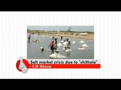 Salt market crisis due to 'shithole' - Don't Think Far News on Adom TV (10-2-18)