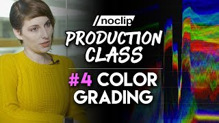 How to Color Grade - Noclip Production Class #4