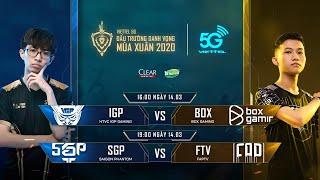 IGP vs BOX   SGP vs FTV  [14.03.2020] - Viettel 5G ĐTDV mùa Xuân 2020