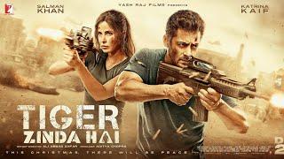 Tiger Zinda Hai | Hindi Full Movie HD 2017 | Tiger Zinda Hai Full Movie Download