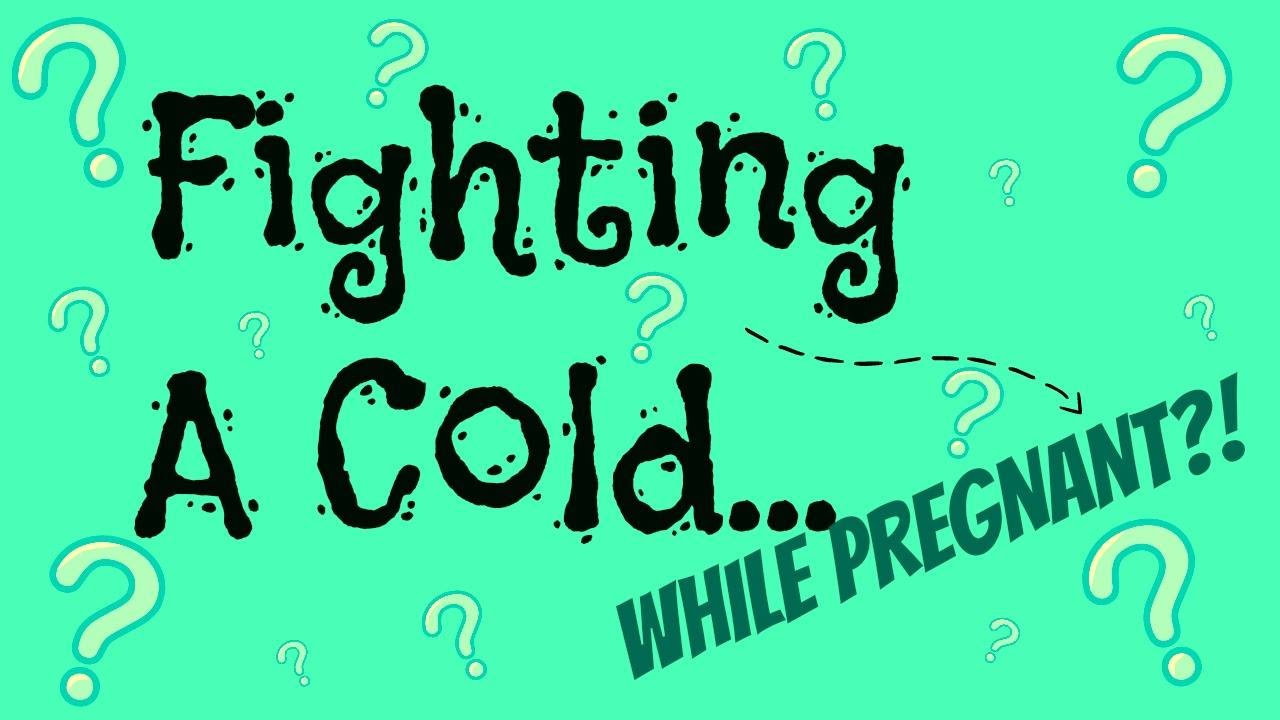 Fighting A Cold While Pregnant 57