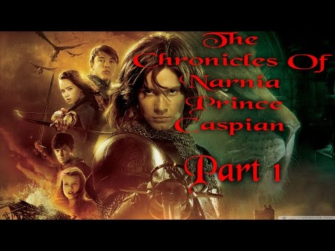 The Chronicles of Narnia Prince Caspian: PART ONE
