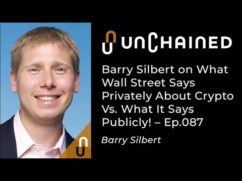 Barry Silbert On What Wall Street Says Privately About Crypto Vs. What It Says Publicly - Ep.87