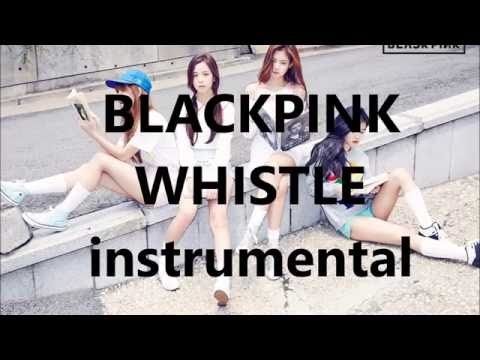 BLACKPINK - WHISTLE / INSTRUMENTAL