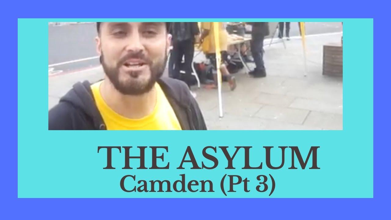 THE ASYLUM - Camden - Part 3