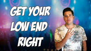 4 Tips To Get Your Low End Right