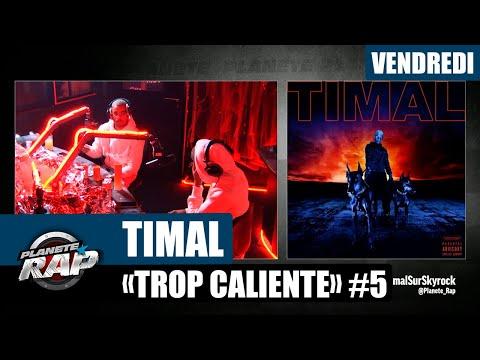 Youtube: Planète Rap – Timal«Trop Caliente» #Vendredi