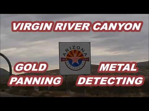 GOLD PROSPECTING AND METAL DETECTING THE VIRGIN RIVER CANYON IN ARIZONA