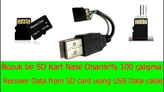 Recover Data from SD card using USB Data cable,Bozuk bir SD Kart Nasıl Onarılır% 100 çalışma
