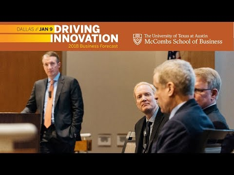 2018 UT McCombs Business Forecast in Dallas — Driving Innovation