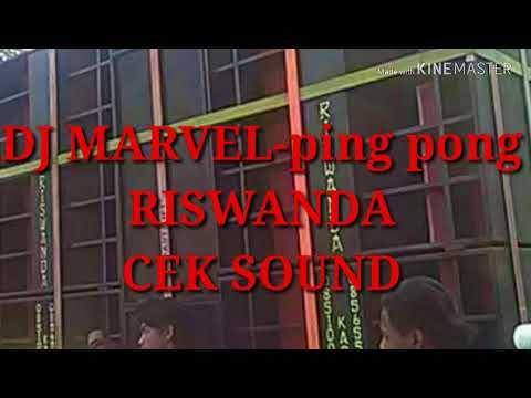 DJ MARVEL-ping pong,,,RISWANDA,,,cek sound