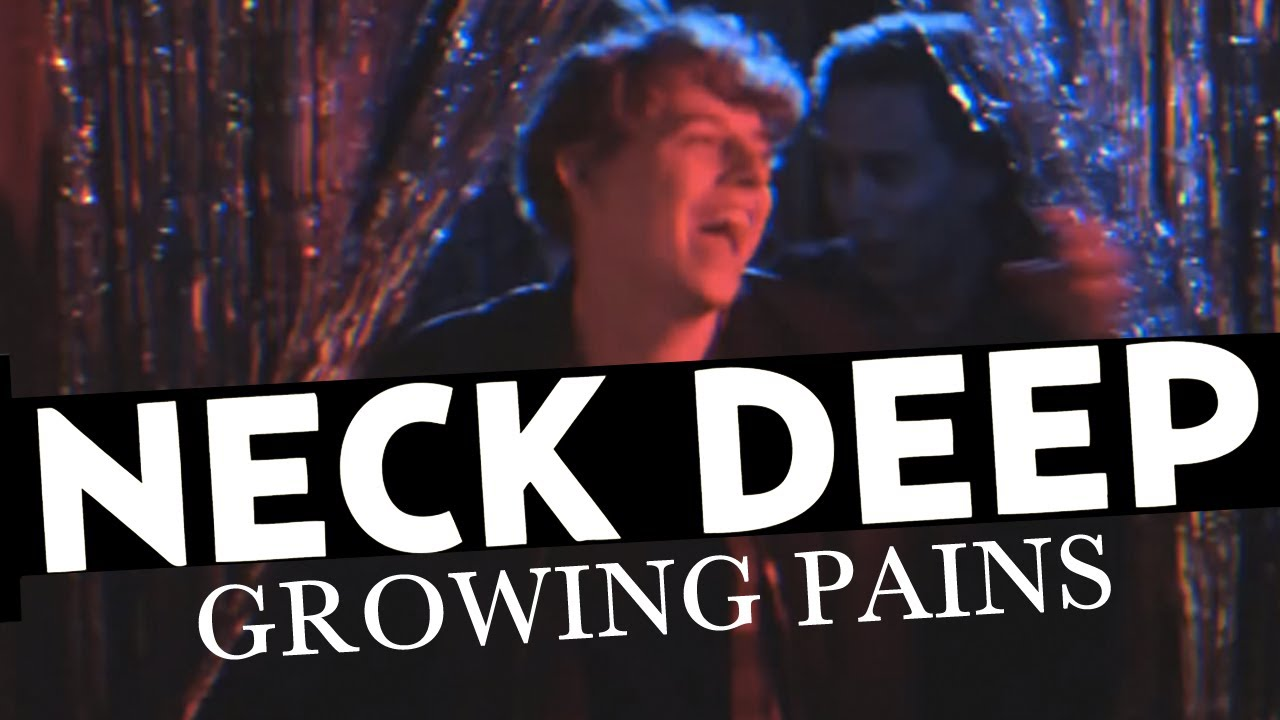 Neck Deep Growing Pains Official Music Video Youtube