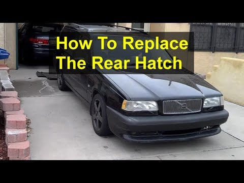 How to remove and replace the rear hatch on the Volvo 850 and V70 P80 cars. – VOTD