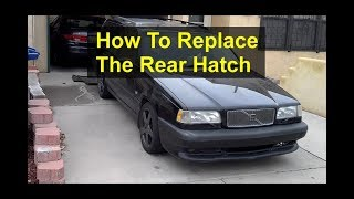 How to remove and replace the rear hatch on the Volvo 850 and V70 P80 cars. - VOTD