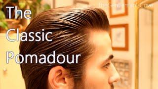 Pompadour Hairstyle | Classic Pomp | Pompadour