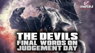 The Devils Final Words on Judgement Day...