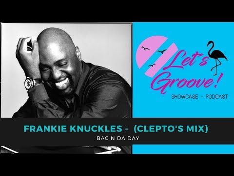 The Best House / Funk / Nu Disco Music - Frankie Knuckles