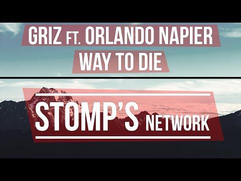 GRiZ Ft. Orlando Napier - A Fine Way To Die
