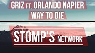 griz ft orlando napier a fine way to die