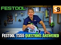 Festool TS 55 REQ Saw Review Your Questions Answered