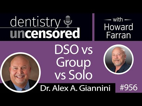 956 DSO vs Group vs Solo with Dr. Alex A. Giannini : Dentist