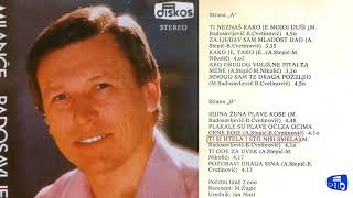 Milance Radosavljevic - Ti si htela i sto nisi smela - (Audio 1975)
