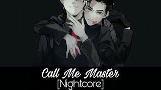 Nightcore - Call Me Master
