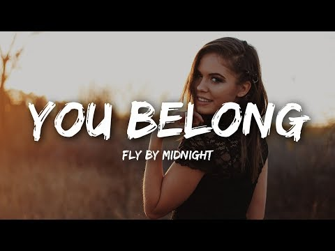 Fly By Midnight - You Belong (Lyrics)