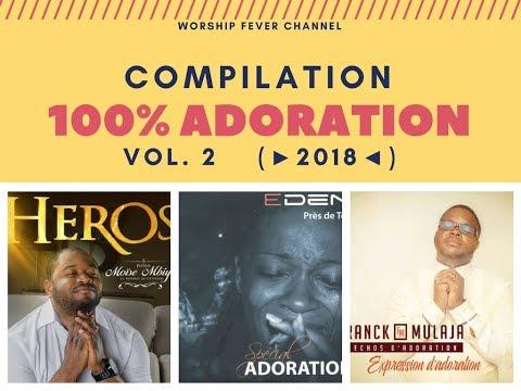 Compilation 100% Adoration | Vol. 2 (🌐�◄🌐)
