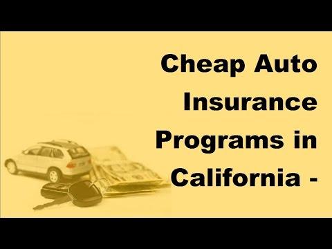 Cheap Auto Insurance Programs in California -2017 Car Insurance Policy Coverage