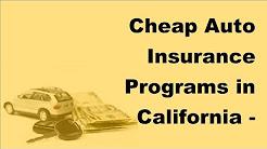 Cheap Auto Insurance Programs in California -  2017 Car Insurance Policy Coverage