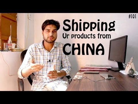 Shipping Your Products From China (Import)